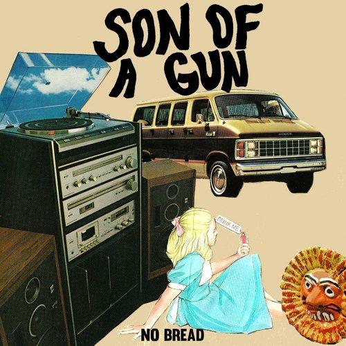 No bread son of a gun